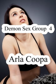 Demon Sex Group 4 ebook by Arla Coopa