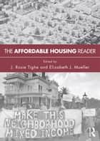 The Affordable Housing Reader ebook by Rosie Tighe, Elizabeth Mueller