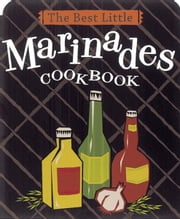 The Best Little Marinades Cookbook ebook by Karen Adler