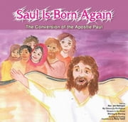 Saul is Born Again: The Conversion of The Apostle Paul ebook by Jim Reimann