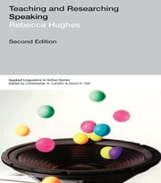Teaching and Researching: Speaking ebook by Rebecca Hughes
