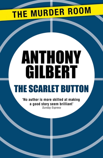 The Scarlet Button ebook by Anthony Gilbert