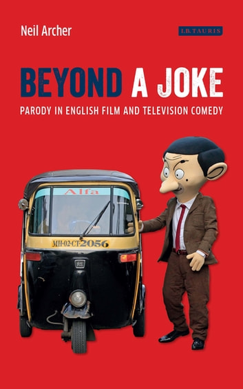 Beyond a Joke - Parody in English Film and Television Comedy ebook by Neil Archer
