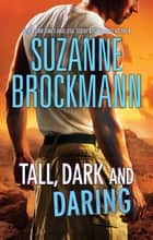 Tall, Dark And Daring ebook by Suzanne Brockmann
