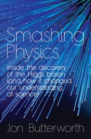 Smashing Physics ebook by n/a Jon Butterworth
