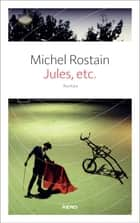 Jules, etc eBook by Michel Rostain