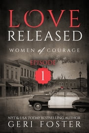 Love Released: Episode One ebook by Geri Foster