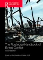 The Routledge Handbook of Ethnic Conflict ebook by Karl Cordell, Stefan Wolff