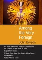 Among the Very Foreign ebook by John Bryson