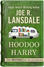 Hoodoo Harry ebook by Joe R. Lansdale