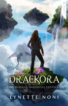 Draekora ebook by Lynette Noni