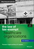 The Law of Tax-Exempt Healthcare Organizations ebook by Thomas K. Hyatt, Bruce R. Hopkins