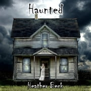 Haunted (The Horror Diaries Book 1) audiobook by Heather Beck