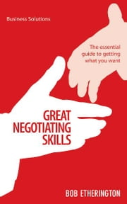 BSS: Great Negotiating Skills - The essential guide to getting what you want ebook by Bob Etherington