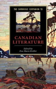 The Cambridge Companion to Canadian Literature ebook by Kr Ller, Eva-Marie