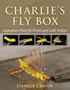 Charlie's Fly Box ebook by Charlie Craven