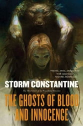The Ghosts of Blood and Innocence - The Third Book of the Wraeththu Histories ebook by Storm Constantine