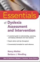 Essentials of Dyslexia Assessment and Intervention ekitaplar by Nancy Mather, Barbara J. Wendling