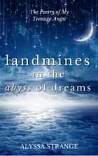Landmines in the Abyss of Dreams ebook by Alyssa Strange