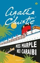 Miss Marple nei Caraibi eBook by Agatha Christie, Rosalba Buccianti