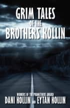 Grim Tales of the Brothers Kollin eBook by Dani Kollin, Eytan Kollin