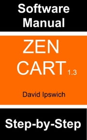 Zen Cart Manual ebook by David Ipswich