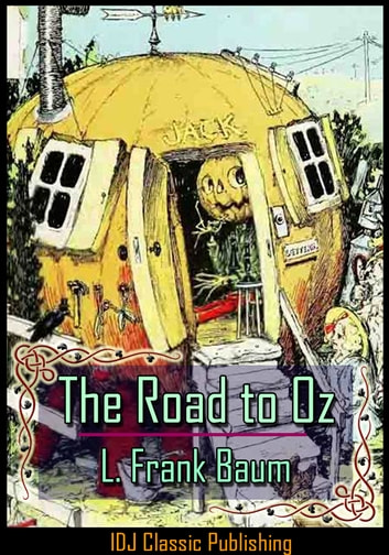 The Road to Oz [Full Classic Illustration]+[Free Audio Book Link]+[Active TOC] ebook by L. Frank Baum