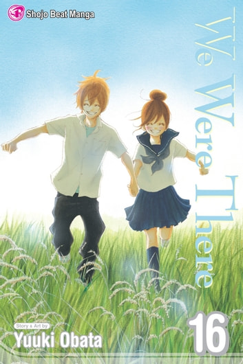We Were There, Vol. 16 ebook by Yuuki Obata