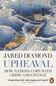 Upheaval - How Nations Cope with Crisis and Change ebook by Jared Diamond