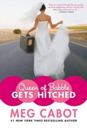Queen of Babble Gets Hitched ebook by Meg Cabot