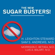 The New Sugar Busters! - Cut Sugar to Trim Fat audiobook by Sam S. Andrews, M.D., Luis A. Balart, M.D., Morrison C. Bethea, M.D.,...