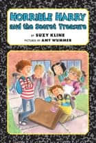 Horrible Harry and the Secret Treasure ebook by Suzy Kline, Amy Wummer