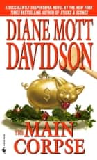 The Main Corpse ebook by Diane Mott Davidson