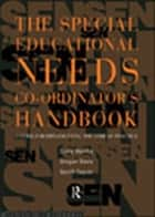 The Special Educational Needs Co-ordinator's Handbook - A Guide for Implementing the Code of Practice ebook by Gregan Davies, Garry Hornby, Geoff Taylor
