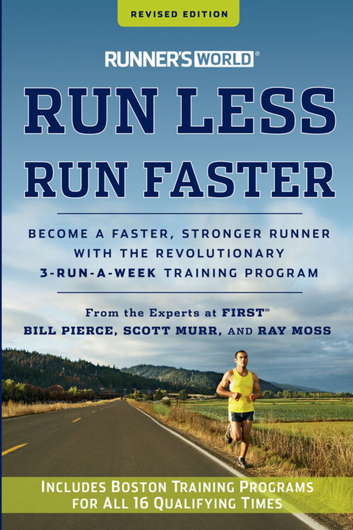 Runner's World Run Less, Run Faster  Become A Faster, Stronger Runner With  The