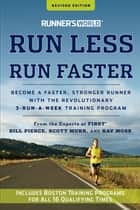 Runner's World Run Less, Run Faster - Become a Faster, Stronger Runner with the Revolutionary 3-Run-a-Week Training Program ebook by Bill Pierce, Scott Muhr, Ray Moss