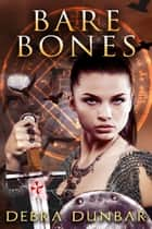 Bare Bones ebook by Debra Dunbar