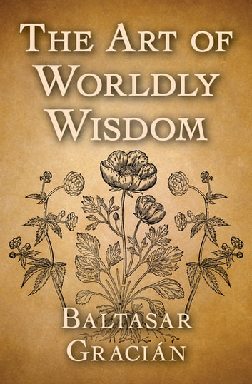 The Art of Worldly Wisdom ebook by Baltasar Gracián