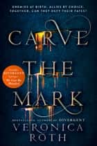 Carve the Mark (Carve the Mark, Book 1) ekitaplar by Veronica Roth