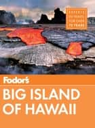 Fodor's Big Island of Hawaii ebook by Fodor's Travel Guides