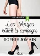 Felicity Atcock, Tome 5 - Les anges battent la campagne ebook by Sophie Jomain