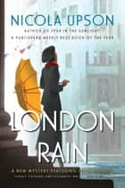 London Rain - A New Mystery Featuring Josephine Tey ebook by Nicola Upson