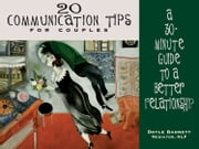 20 Communication Tips for Couples - A 30 Minute Guide to a Better Relationship ebook by Doyle Barnett