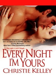 Every Night I'm Yours ebook by Kelley, Christie