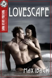 Lovescape ebook by Max Ibach