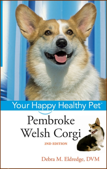 Pembroke Welsh Corgi - Your Happy Healthy Pet ebook by Debra M. Eldredge DVM