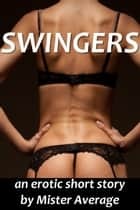 Swingers ebook by Mister Average