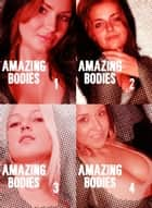 Amazing Bodies Collected Edition 1- 4 sexy photo books in one! ebook by Cecilia Blackman