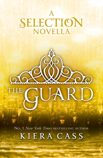 The Guard (The Selection Novellas, Book 2) 電子書 by Kiera Cass