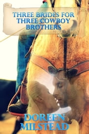 Three Brides For Three Cowboy Brothers ebook by Doreen Milstead
